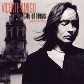 Ciudad de las Ideas (City of Ideas) von Vicente Amigo