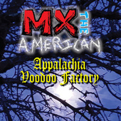 Appalachia Voodoo Factory by MX the American
