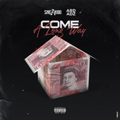 Come A Long Way (feat. Ard Adz) by Sneakbo