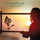 Lo Mejor Pa Ti by Chambao