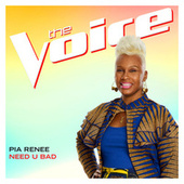 Need U Bad (The Voice Performance) de Pia Renee