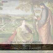 The Secret Garden (Music Inspired by the Film) by Mercuzio Pianist