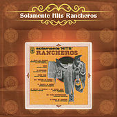 Solamente Hits Rancheros de Various Artists