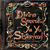 Divine Secrets Of The Ya-Ya Sisterhood - Music From The Motion Picture von Original Soundtrack