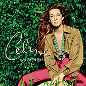 Live (For The One I Love) by Celine Dion