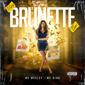 Brunette de MC Wesley MC Dino