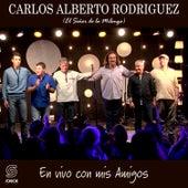 En Vivo Con Mis Amigos de Carlos Alberto Rodríguez