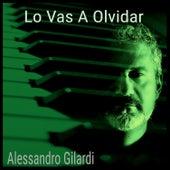 Lo Vas a Olvidar by Alessandro Gilardi