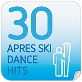 30 Apres Ski Dance Hits von Various Artists