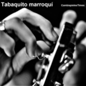Cambiapieles Times de Tabaquito Marroquí