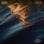Lord It's A Feeling (High Contrast Remix) by London Grammar