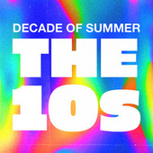 Decade of Summer: The 10s by Various Artists
