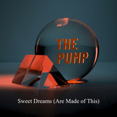 Sweet Dreams (Are Made of This) de P.U.M.P.
