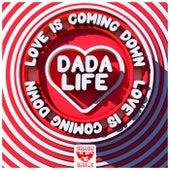 Love Is Coming Down de Dada Life