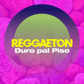 Reggaeton Duro Pal Piso di Various Artists
