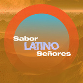 Sabor Latino Señores by Various Artists