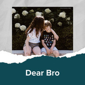 Dear Bro by Various Artists