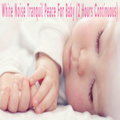 White Noise Tranquil Peace For Baby (2 Hours Continuous) by Color Noise Therapy