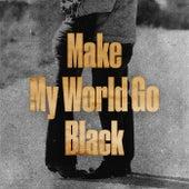 Make My World Go Black de Various Artists