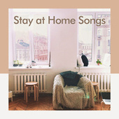 Stay At Home Songs by Various Artists