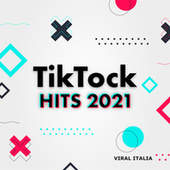 Tik Tock HITS 2021  Viral Italia von Various Artists