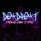 TimeWarp / Love at Night by Deadbeat