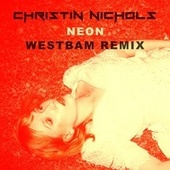 Neon (Westbam Remix) de Christin Nichols