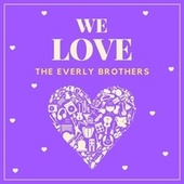 We Love the Everly Brothers von The Everly Brothers