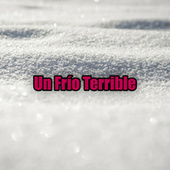 Un Frío Terrible von Various Artists