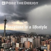 Amapiano Is A Lifestyle de Pabz The Deejay