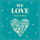 We Love Paul Anka de Paul Anka