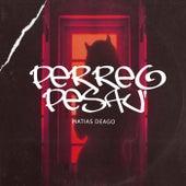 Perreo Pesau' (Remix) by Matias Deago
