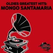 Oldies Greatest Hits: Mongo Santamaria by Mongo Santamaria