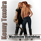 Maximum Overdrive by Kenny Texeira