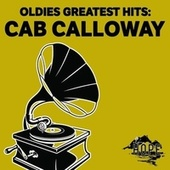 Oldies Greatest Hits: Cab Calloway de Cab Calloway