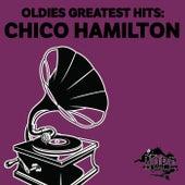 Oldies Greatest Hits: Chico Hamilton by Chico Hamilton