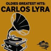 Oldies Greatest Hits: Carlos Lyra von Carlos Lyra