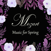 Mozart - Music for Spring by Wolfgang Amadeus Mozart