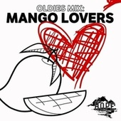Oldies Mix: Mango Lovers by Various Artists