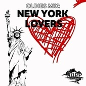 Oldies Mix: New York Lovers by Various Artists