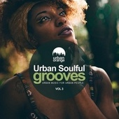Urban Soulful Grooves Vol.3: Urban Music for Urban People by Various Artists
