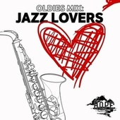 Oldies Mix: Jazz Lovers by Various Artists