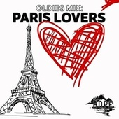 Oldies Mix: Paris Lovers by Various Artists