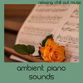 Ambient Piano Sounds by Relaxing Chill Out Music