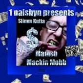 Manish Mackin Mobb by Slimm Kutta
