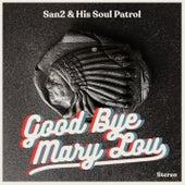 Goodbye Mary Lou by SAN2