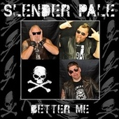 Better Me by Slender Pale