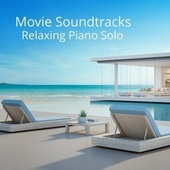 Movie Soundtracks Relaxing Piano Solo by Relaxation Meditation and Spa Deep Sleep Relaxation Sounds