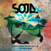 Something To Believe In by Soja