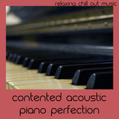 Contented Acoustic Piano Perfection by Relaxing Chill Out Music